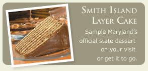 Smith Island Layer Cake: Sample this Smith Island tradition on your visit or get it to go.